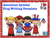 American Symbols Opinion Writing: Flag template for Common
