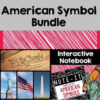 American Symbols Close Read and Interactive Notebook Bundle