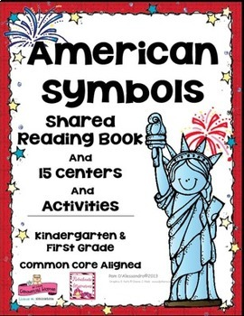 American Symbols Shared Reading Book + 15 Centers & Activities K-1st