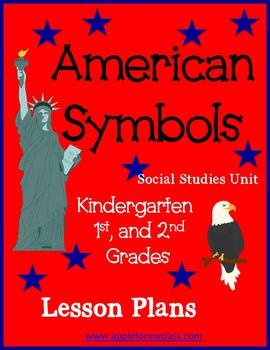 American Symbols Social Studies Unit - K, 1st & 2nd Grades - w/Lesson Plans