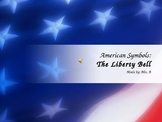 American Symbols - The Liberty Bell PowerPoint