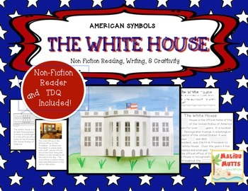 American Symbols-The White House-Non-Fiction Reader and Craftivity