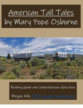 American Tall Tales Mary Pope Osborne Reading Guide Comprehension Questions