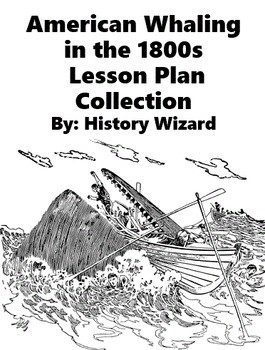 American Whaling in the 1800s Lesson Plan Collection: The Real Moby Dick
