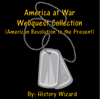 America at War Webquest Collection (American Revolution to the Present)