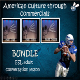 American culture through commercials – BUNDLE – ESL adult