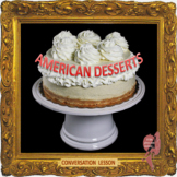 American desserts as a reflection of a culture - ESL adult and kid conversation