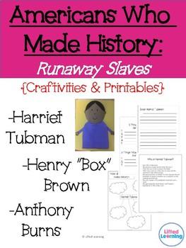 "Runaway Slaves : Harriet Tubman, Henry ""Box"" Brown & Anthony Burns"