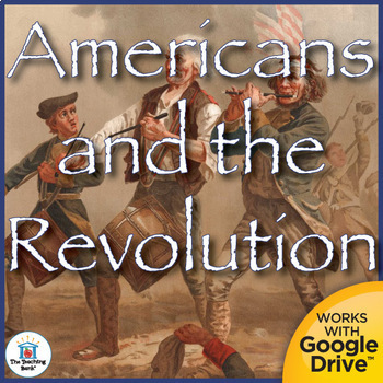 Americans and the Revolution US History Unit