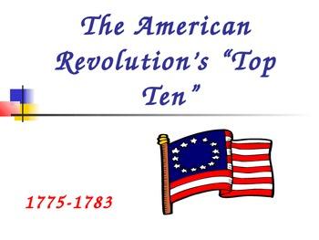 "America's ""Top Ten""- Heroes of the American Revolution"