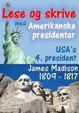 Amerikanske presidenter - James Madison, USA's 4. president
