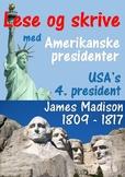 Amerikanske presidenter - James Madison, USA's 4. presiden