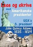 Amerikanske presidenter - John Quincy Adams, USA's 6.president