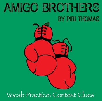 """Amigo Brothers"" by Piri Thomas - Vocabulary Practice: Context Clues"