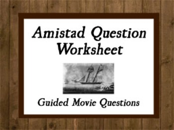 Amistad Question Worksheet