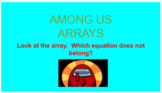 Among Us Arrays Practice- Writing Multiplication/Division Equations with Arrays