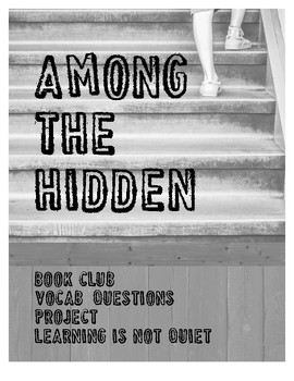 Among the Hidden Book Club (Novel Study, Vocabulary, Questions, Project)