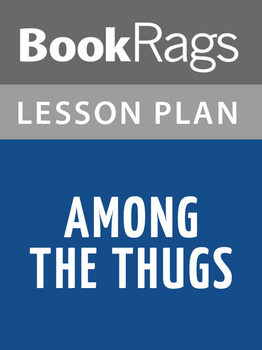 Among the Thugs Lesson Plans