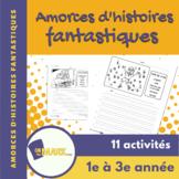 Amorces d'histoires fantastiques 1e à 3e année