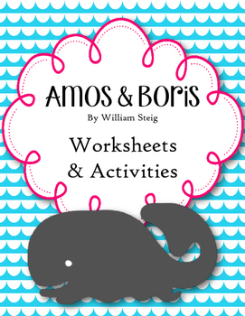 Amos and Boris. William Steig. Worksheets and Activities