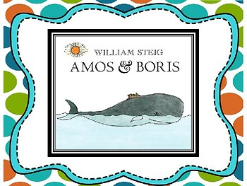 Amos and Boris by William Steig Text Talk Presentation and Printables Pack