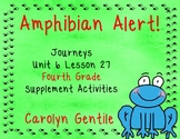 Amphibian Alert!  Journeys Unit 6 Lesson 27 Fourth Grade Supplement Act.