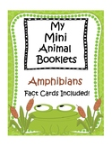 AMPHIBIANS INFORMATIONAL TEXT MINI BOOKLETS!