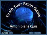 Amphibians Quiz - A PowerPoint Drain Your Brain Game