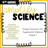 Amplify Science - Energy Conversions Unit - Chapter 1 Supplemental Slides
