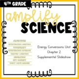 Amplify Science - Energy Conversions Unit - Chapter 2 Supplemental Slides