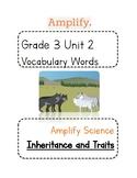 Amplify Science Curriculum: Grade 3, Unit 2 Inheritance &Traits Vocabulary Words
