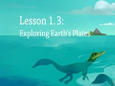 Amplify Science Plate Motion: Lesson 1-3 (Exploring Earth's Plates)
