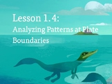 Amplify Science Plate Motion: Lesson 1-4 (Analyzing Patterns at Plate Bound....)