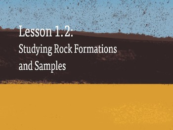 Amplify Science Rock Transformations: Lesson 1-2 (Studying Rock Formations...)