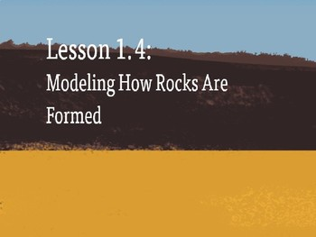 Amplify Science Rock Transformations: Lesson 1-4 (Modeling How Rocks Are Formed)