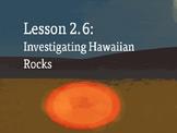 Amplify Science Rock Transformations: Lesson 2-6 (Investigating Hawaiian Rocks)