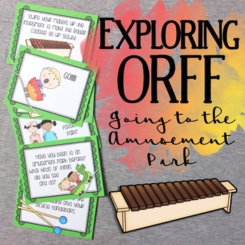 Exploring Orff: Going to the Amusement Park
