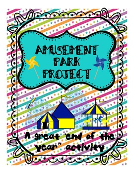 Amusement Park Project: End of the year fun!