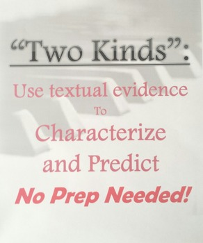 """Amy Tan's """"Two Kinds"""" Common Core Lesson: Characterization w/ textual evidence"""