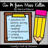 An A from Miss Keller Book Unit and Writing Activities