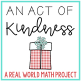An Act of Kindness: A Real World Math Project - Distance Learning