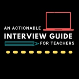 An Actionable Interview Guide for Teachers