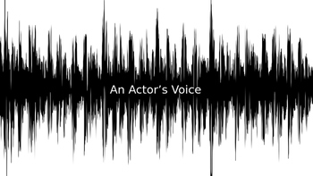 An Actor's Voice Powerpoint Mini-Lecture