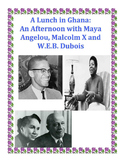 An Afternoon with Maya Angelou, W.E.B. Dubois and Malcolm X