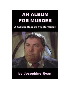An Album for Murder - A Fat Man Readers Theater Script