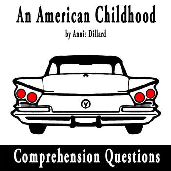 An American Childhood by Annie Dillard - 10 Comprehension Questions with Key
