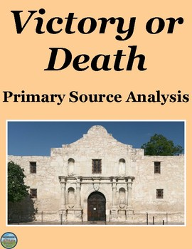 An Analysis of the Victory or Death Letter from the Battle of the Alamo