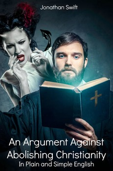 An Argument Against Abolishing Christianity In Plain and S