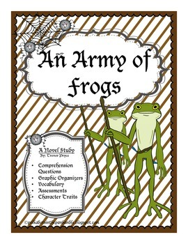An Army of Frogs  - A Novel Study