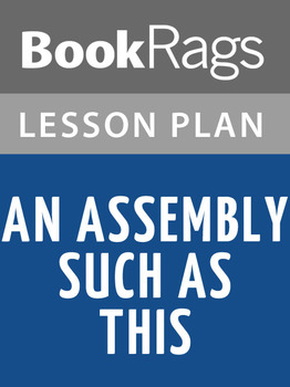 An Assembly Such as This Lesson Plans
